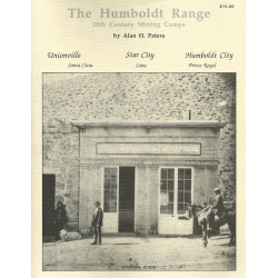 The Humboldt Range: 19th Century Mining Camps  by Alan H. Patera